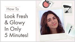 Full Look Tutorial: A Fresh & Glowy Makeup Look in Only 5 Minutes!