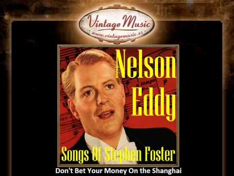 Nelson Eddy -- Don't Bet Your Money On the Shanghai (VintageMusic.es)