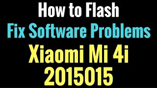 Xiaomi Mi 4i 2015015 Flash done with Flash Tool by GsmHelpFul
