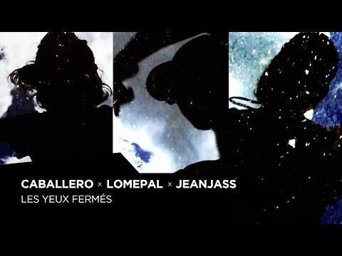 Caballero, Lomepal & JeanJass - Les yeux fermés (Prod by Benjamin Lloyd $)