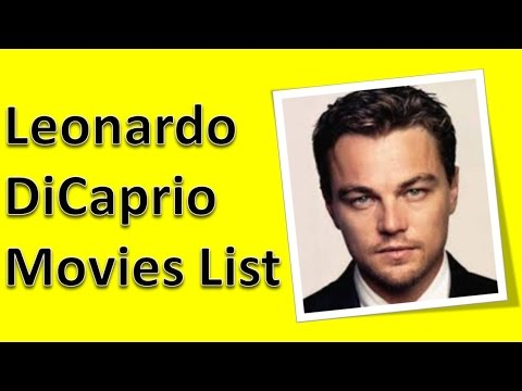 Leonardo DiCaprio Movies List - YouTube Leonardo Dicaprio Movies