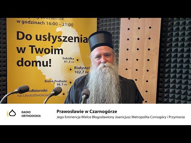 Prawosławie w Czarnogórze - Jego Eminencja Metropolita Joanicjusz