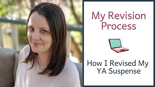 My Revision Process | How I Revised My YA Suspense