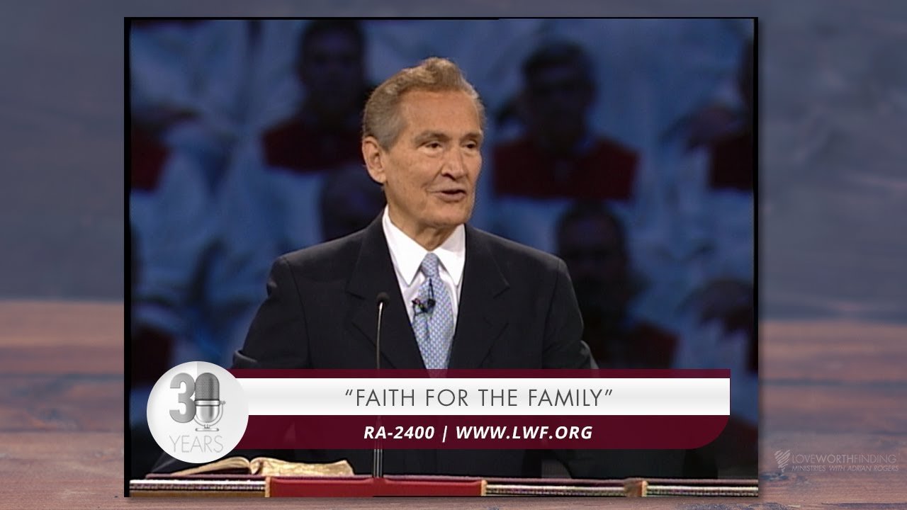Adrian Rogers: Faith for the Family #2400