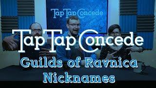 TTC 243 - Guilds of Ravnica Nicknames