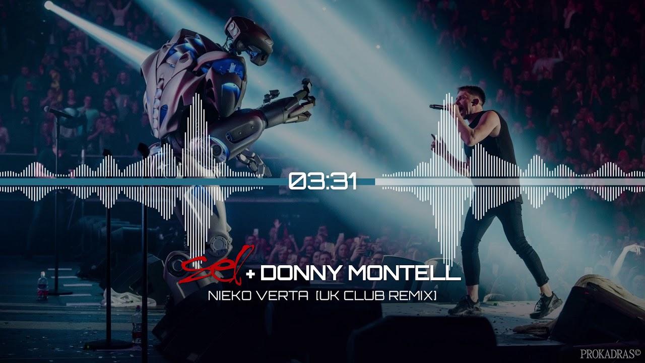 Sel + Donny Montell - Nieko Verta (UK Club Remix)