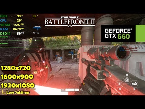 GTX 660   Star Wars Battlefront II / 2 - 1080p, 900p & 720p - Low Settings  