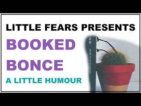 Little Fears Presents: Booked Bonce