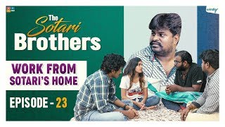 Work From Sotari's Home || Episode 23|| The Sotari Brothers || Wirally Originals | Tamada Media