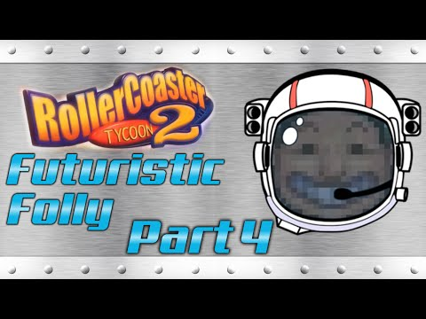 RollerCoaster Tycoon 2 Futuristic Folly - Part 4 - Ugly Coaster