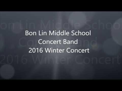 Bon Lin Middle School Concert Band 2016 Winter Concert