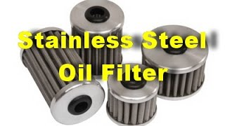 stainless steel oil filter after 10000 miles review