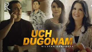 Nilufar Usmonova - Uch dugonam | Нилуфар Усмонова - Уч дугонам