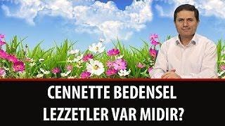 Dr. Ahmet Çolak - Sözler - 28. Söz - Cennette Bedensel Lezzetler Var mıdır