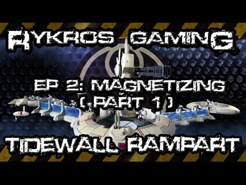 Rykros Gaming - Tidewall Rampart: Episode 2 - Magnetizing (Part 1)