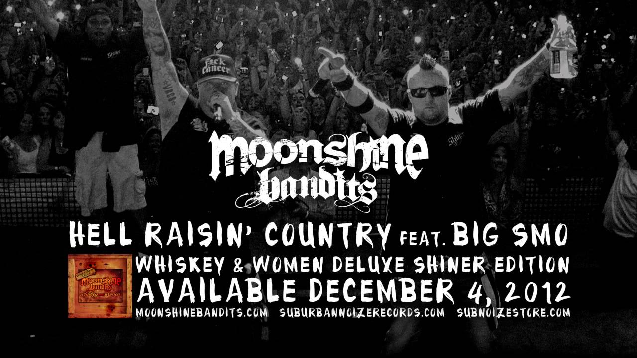 Moonshine Bandits - HELL RAISIN' COUNTRY feat. BIG SMO ...