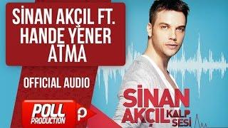 Sinan Akçıl Ft. Hande Yener - Atma - ( Official Audio ) Video
