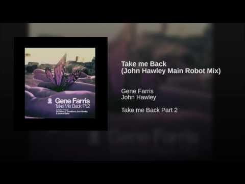 Take me Back (John Hawley Main Robot Mix)