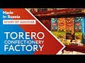 Made in Russia. Torero Confectionery Factory LLC