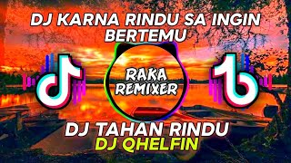 Karna Rindu Sa Ingin Bertemu (Tahan Rindu) - Remix Angklung,Gamelan