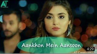 Ankhon mai anshu lekar full romantic song || Hayat and Murat