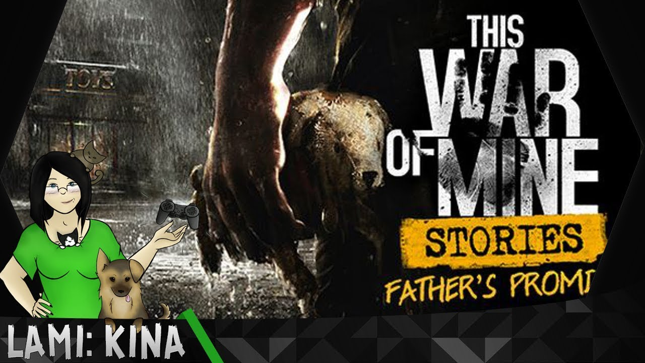 #3 This War of Mine: Stories – Father's Promise