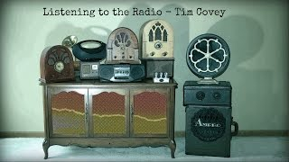 Listening to the Radio  -  Tim Covey