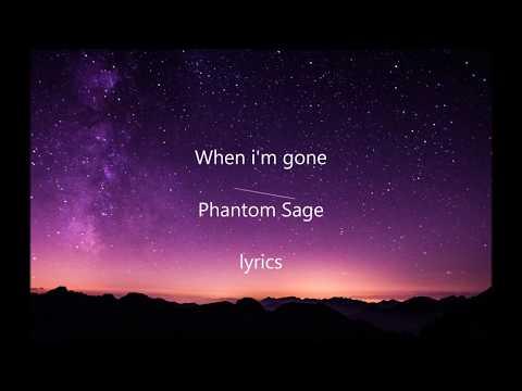When i'm gone - Phantom Sage LYRICS