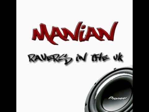 Manian  Ravers in the UK BASS BOOSTED HQ