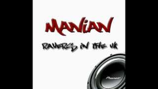 Manian - Ravers in the UK [BASS BOOSTED] HQ