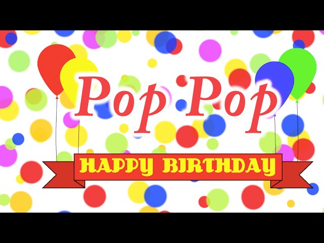Happy Birthday Pop Pop Song