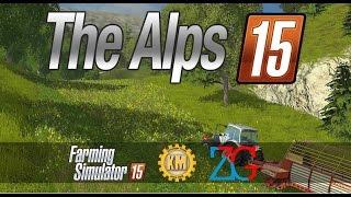 The Alps - LANDWIRTSCHAFTS-SIMULATOR 15 - MOD-MAP VORSTELLUNG