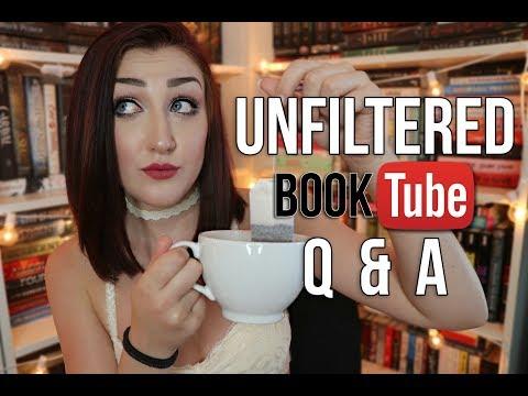 AN UNFILTERED BOOKTUBE Q&A.