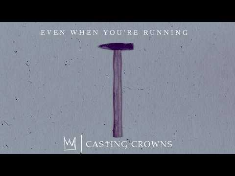 Casting Crowns - Even When You're Running (Visualizer)