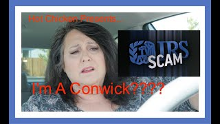 IRS SCAM-Best One Yet!! Did he call me a Conwick?