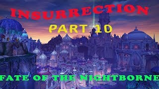 World of Warcraft : Insurrection Part 10 - Fate of the Nightborne