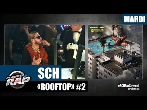 Youtube: Planète Rap – SCH«Rooftop» #Mardi