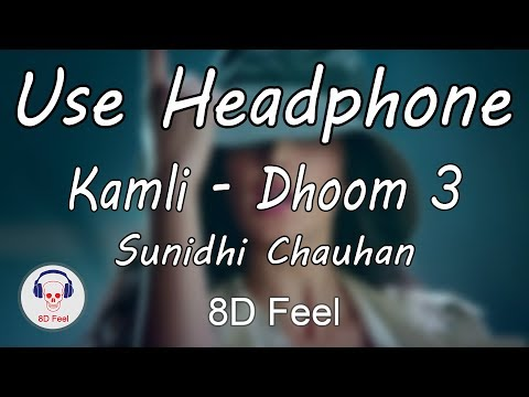 use-headphone-|-kamli---dhoom-3-|-sunidhi-chauhan-|-8d-audio-with-8d-feel