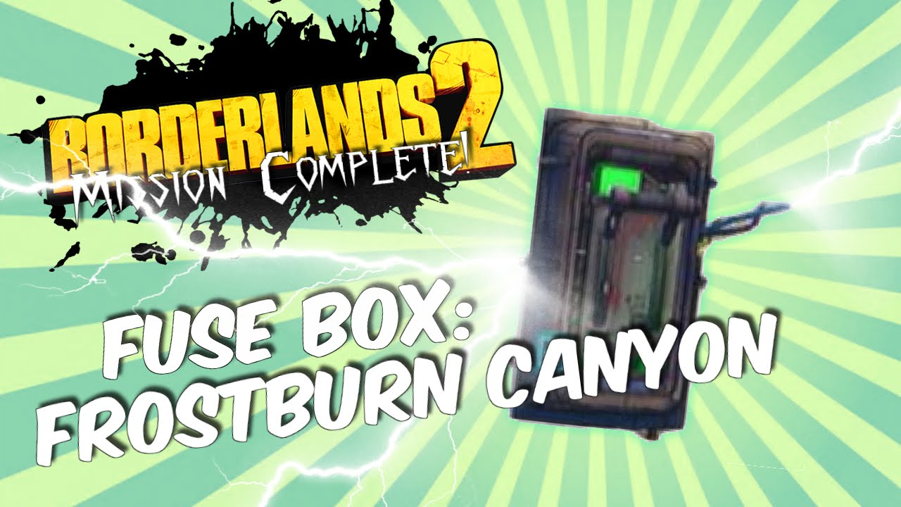 maxresdefault borderlands 2 fuse box frostburn canyon mission complete borderlands 2 fuse box the fridge at edmiracle.co