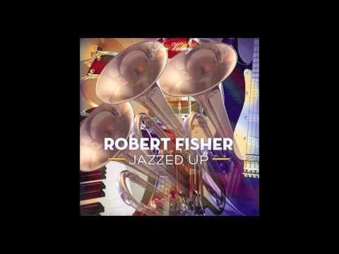 Robert Fisher - Jazzed up (Full album)