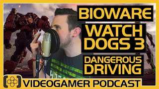 BioWare's Anthem Troubles, Watch Dogs 3 in London, Dangerous Driving Review - VideoGamer Podcast