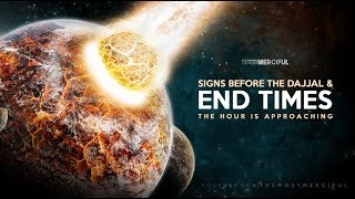 THE HOUR IS APPROACHING (Dajjal & The End of Times) Video