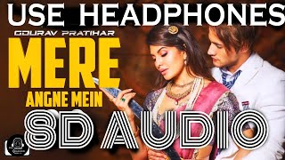 Mere Angne Mein (8D AUDIO) - Jacqueline F, Asim Riaz | Neha K, Raja H, Tanishk | Bollywood 8D Audio