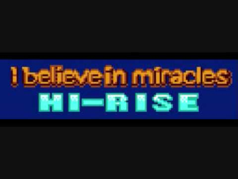 I Believe In Miracles - Hi-Rise