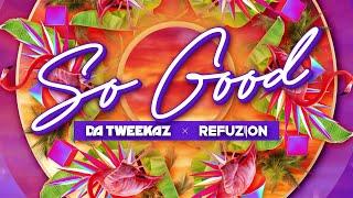 Смотреть клип Da Tweekaz & Refuzion - So Good