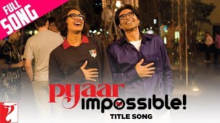 Pyaar Impossible - Title Song 2