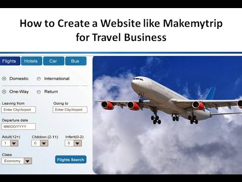 How to Create a travel website for flight, hotel, car, holiday packages booking