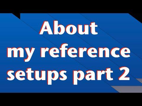 About My Reference Setups, Part 2