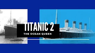Titanic 2 Will Sail the Ocean Soon Video