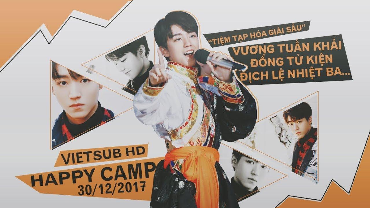 [KNTL][Vietsub HD] HAPPY CAMP 30.12.2017 | VƯƠNG TUẤN KHẢI, ĐỔNG TỬ KIỆN, ĐỊCH LỆ NHIỆT BA…